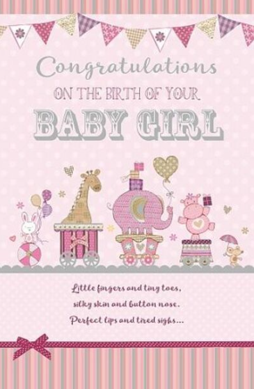 Congratulations On The Birth Of Your Baby Girl - Card