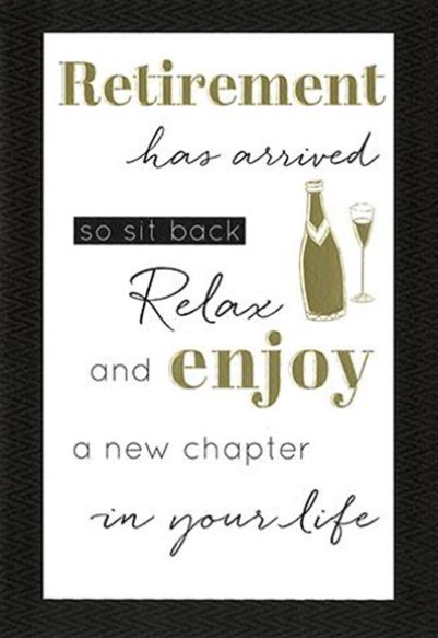 Retirement Has Arrives So Sit Back Relax And Enjoy - Card