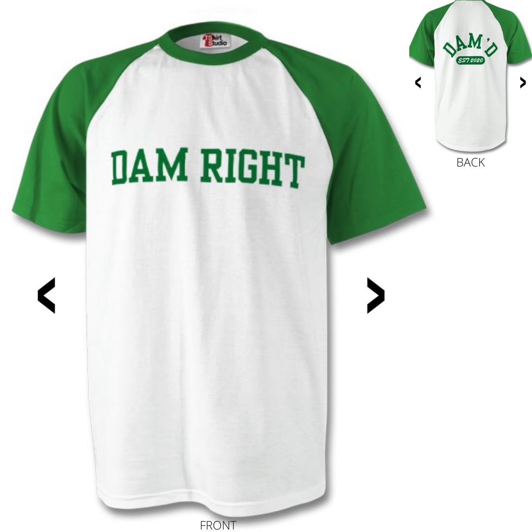 DAM RIGHT Baseball T-Shirt
