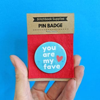 Pin Badge - You are my fave