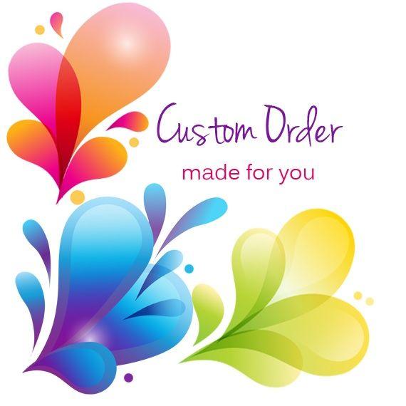 Custom Order for Brenda