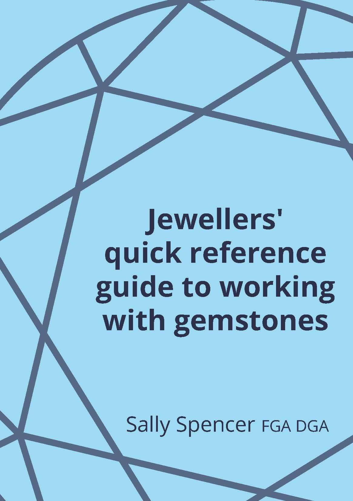 gemstones; gemstone jewellery; gemmology; jewellery making book; quick reference guide to working with gemstones by Sally Spencer