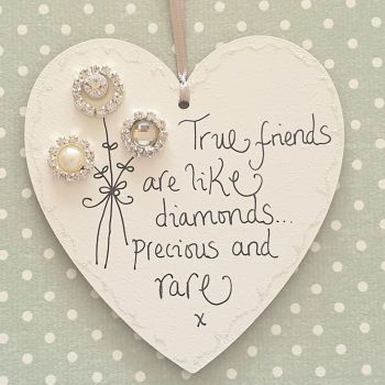 True Friends are like Diamonds