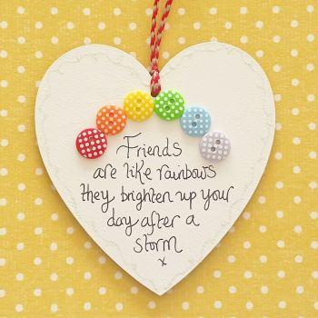Friends are like Rainbows