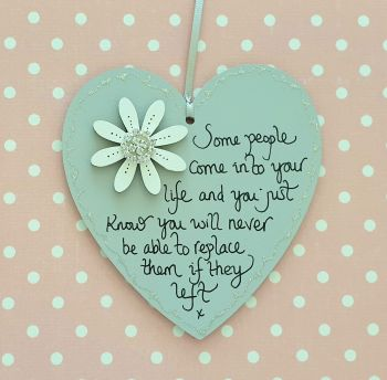 Some people come into your life heart