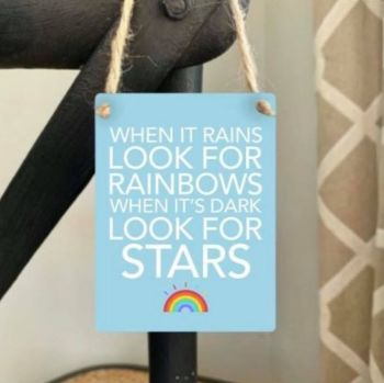 Metal Sign - When It Rains Look For Rainbows...
