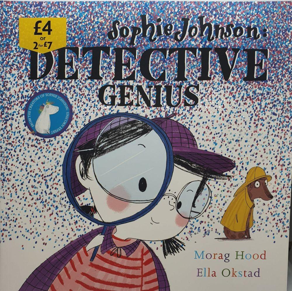 Sophie Johnson: Detective Genius - Morag Hood & Ella Okstad