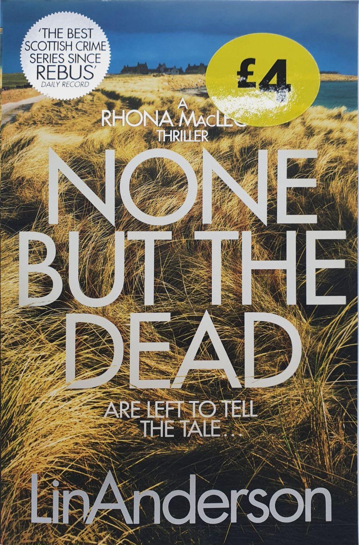 None But The Dead - Lin Anderson
