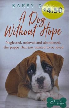 A Dog Without Hope - Barby Keel