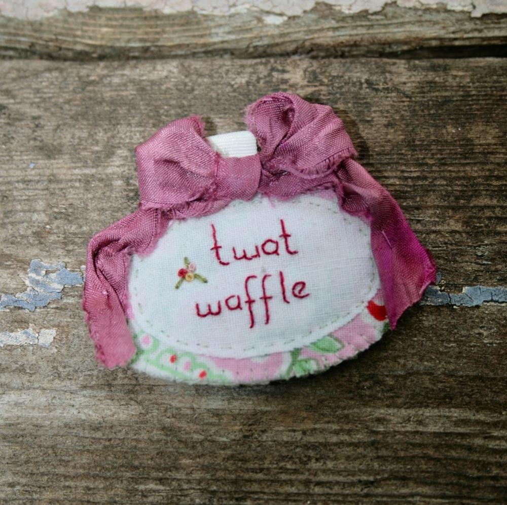 Twat Waffle Brooch 01