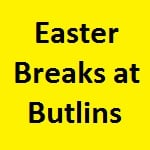 Easter Breaks in April at Butlins