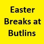 Easter Breaks at Butlins