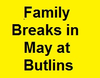 butlins family breaks in may