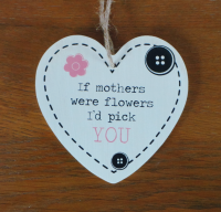 If Mothers were Flowers ... Heart Plaque