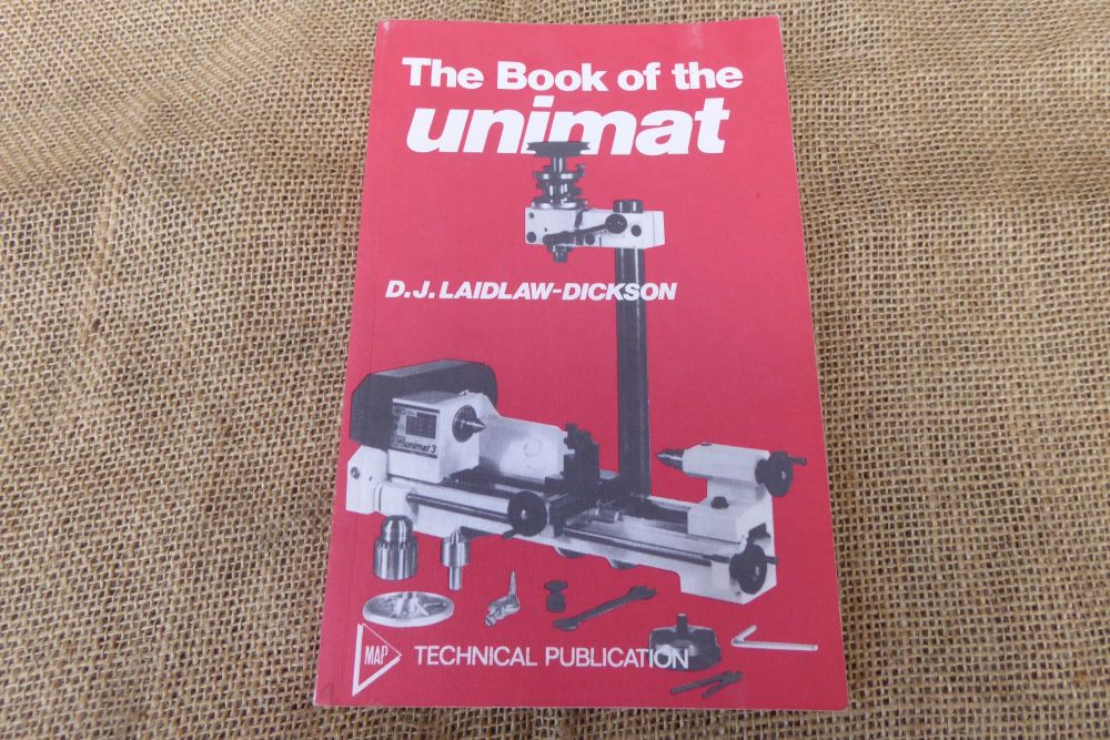 The Book Of The Unimat By D.J. Laidlaw-Dickson - 1977