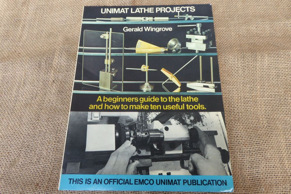 Unimat Lathe Projects By Gerald Wingrove - 1979 (First Edition)