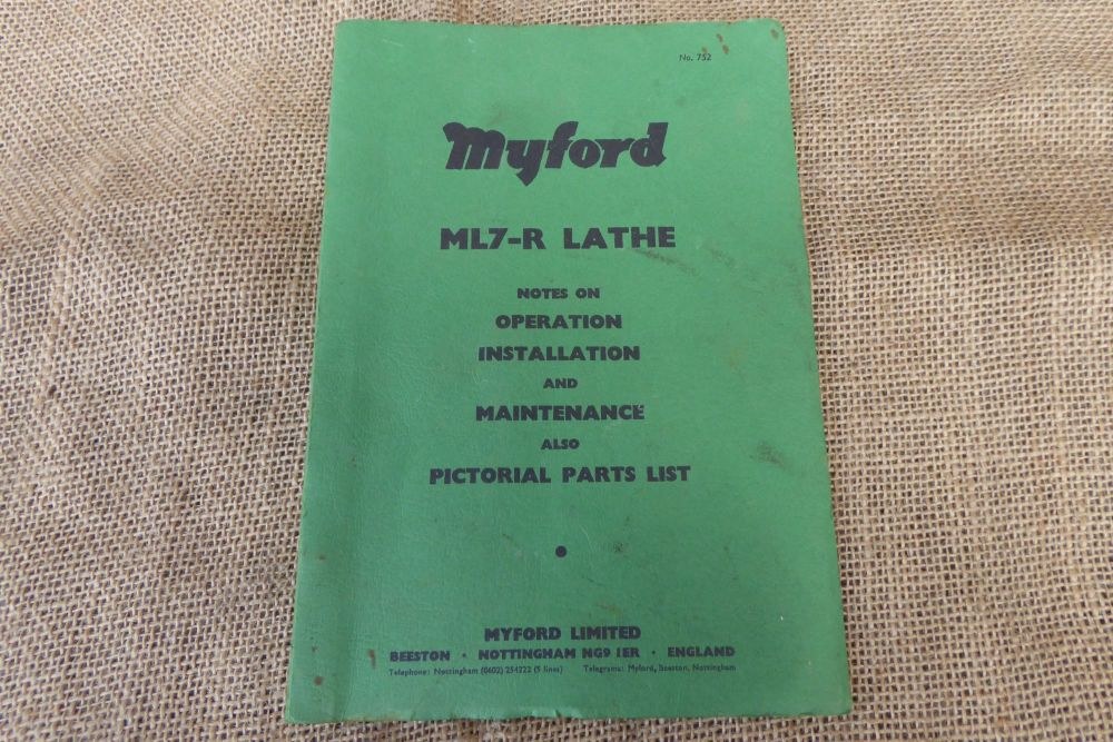 Myford ML7-R Lathe Notes On Operation Installation & Maintenance & Pictorial Parts List
