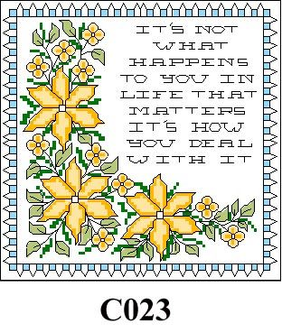 """Floral picture """"It's not what happens ..."""" cross stitch kit CO23"""