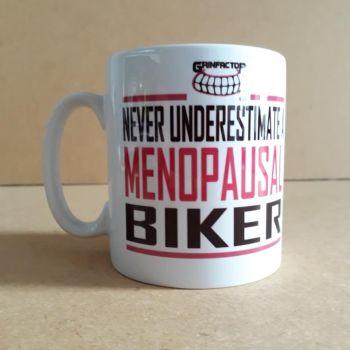 Grinfactor Never under estimate a Menopausal Biker mug