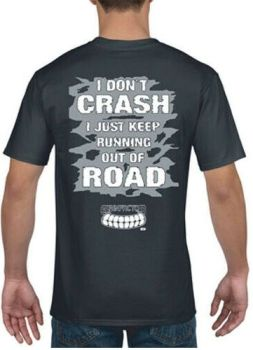 E- Grinfactor I don't crash, I just run out of road T-shirt tee