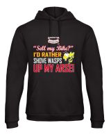 A- Grinfactor Sell my Bike? I'd rather shove wasps up my Arse Hoodie