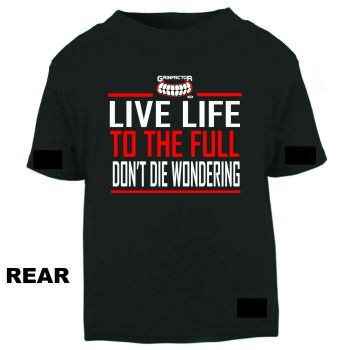 """Q- Grinfactor """"Don't die wondering"""" T shirt"""