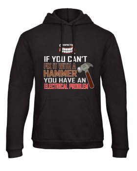 H - Grinfactor If you can't fix it with a hammer you have a electrical black hoodie