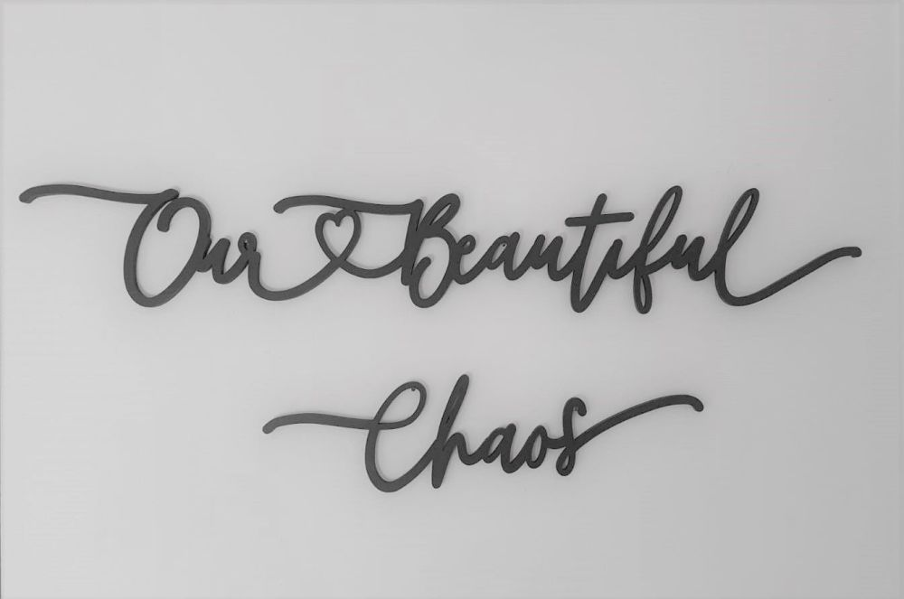 Our Beautiful Chaos Wall hanging - Wall Quote