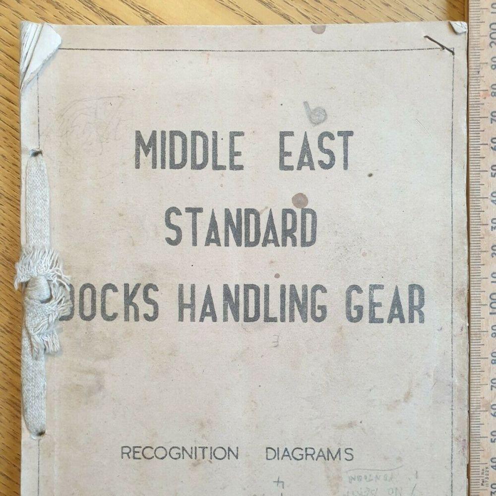 BRITISH ARMY WW2 MANUAL - MIDDLE EAST STANDARD DOCKS HANDLING GEAR 1943