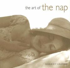 The Art of The Nap by Harriet Griffey