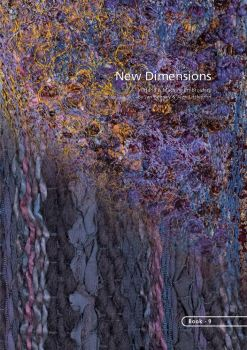 BOOK 9 – NEW DIMENSIONS IN HAND AND MACHINE EMBROIDERY. By Jan Beaney and Jean Littlejohn