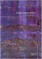 <!--002-->BOOK 15 – COLOUR EXPLORATIONS. By Jan Beaney and Jean Littlejohn