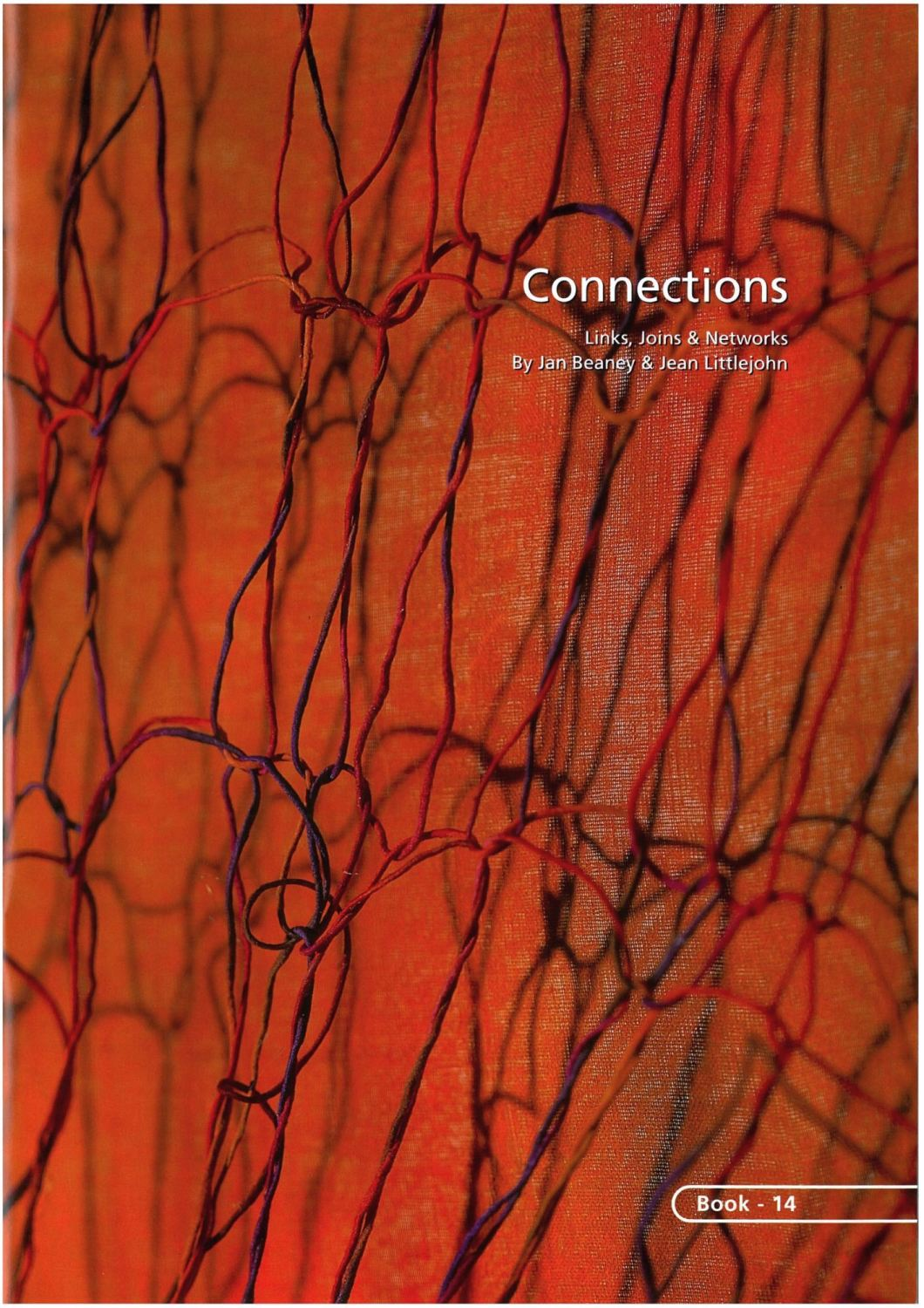 BOOK 14 – CONNECTIONS. LINKS, JOINS AND NETWORKS. By Jan Beaney and Jean Li