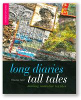 <!--016-->Long Diaries Tall Tales - making narrative textiles by Maggie Grey