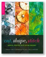 <!--012-->Cut, Shape, Stitch - Maggie Grey, Samantha Packer & Paula Watkins