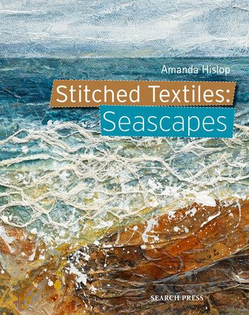 ! NEW PRE-ORDER! Stitched Textiles: Seascapes by Amanda Hislop