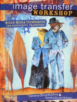 Image Transfer Workshop - Darlene Oliva McElroy & Sandra Duran Wilson