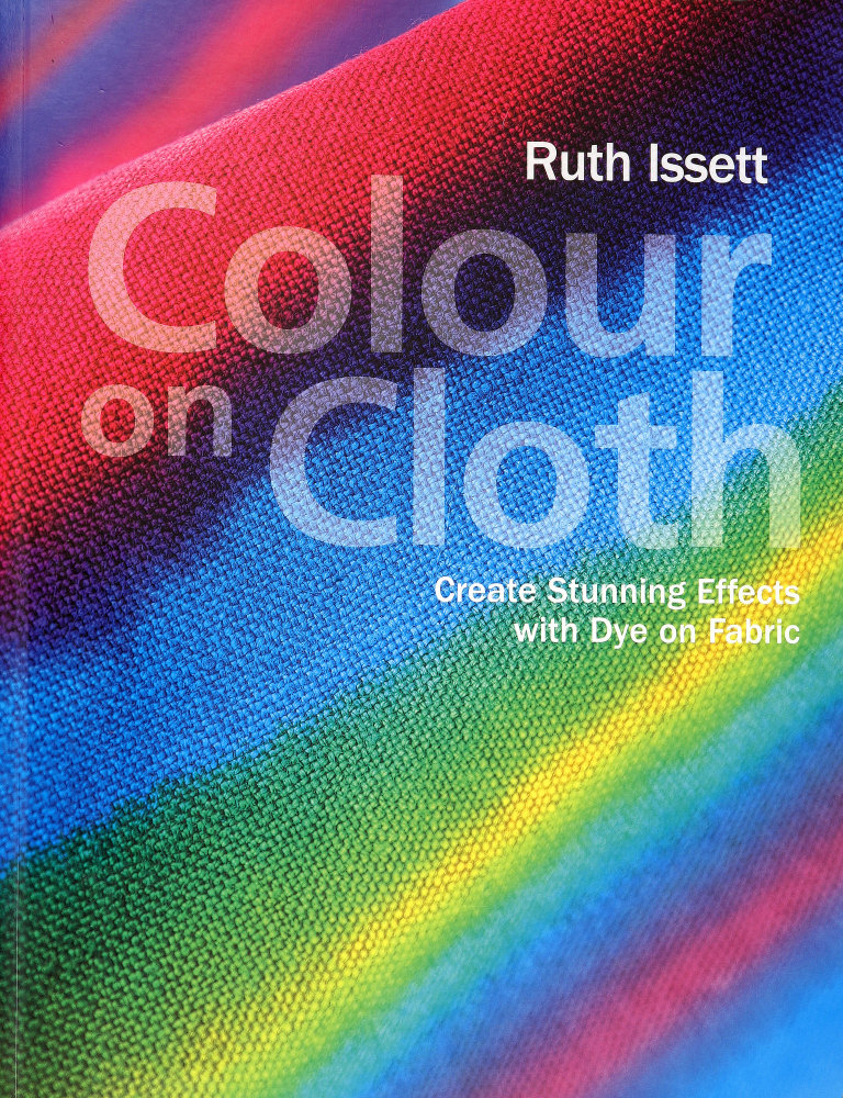 Colour on Cloth - Ruth Issett