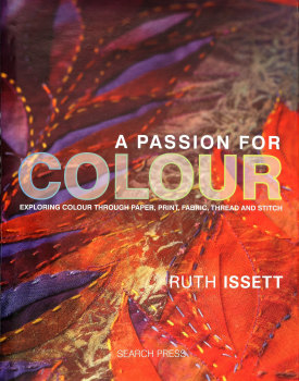 A Passion For Colour - Ruth Issett