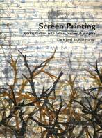 Screen Printing - Claire Benn & Leslie Morgan Incl 45min DVD