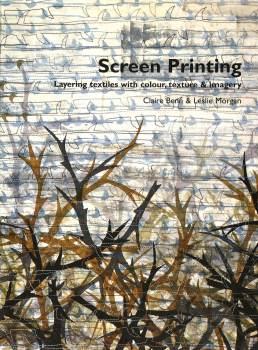 Screen Printing - Claire Benn & Leslie Morgan Incl 45min DVD